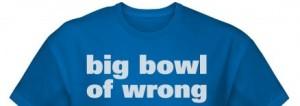 bowl of wrong